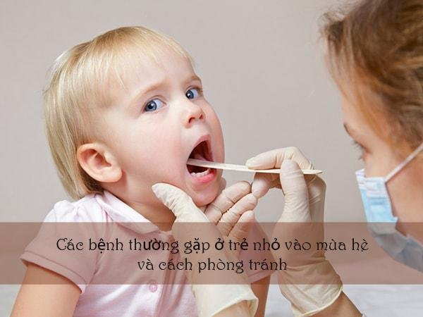 Các bệnh thường gặp ở trẻ nhỏ vào mùa hè và cách phòng tránh 1