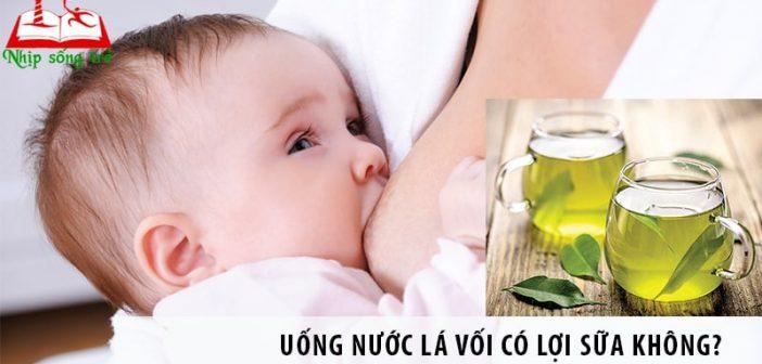 Giải đáp: Uống nước lá vối có lợi sữa không?