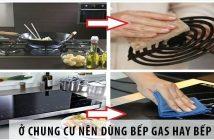 Ở chung cư nên dùng bếp gas hay bếp từ?