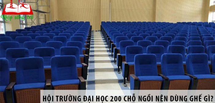 Thiết kế hội trường đại học 200 chỗ ngồi nên dùng ghế gì?