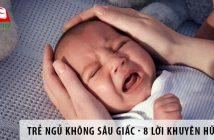 Trẻ ngủ không sâu giấc - 8 lời khuyên hữu ích từ chuyên gia