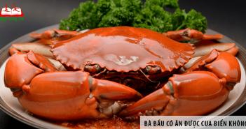 Bà bầu có ăn được cua biển không?