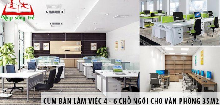 Các cụm bàn làm việc 4 - 6 chỗ ngồi cho văn phòng 35m2
