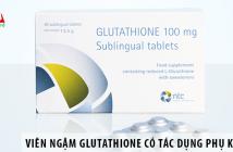 [Review] Viên ngậm Glutathione có tác dụng phụ không?