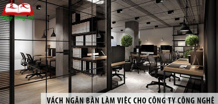 Mua vách ngăn bàn làm việc cho văn phòng công ty Công nghệ