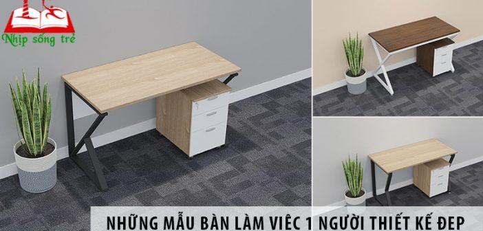 Những mẫu bàn làm việc 1 người giá tốt, thiết kế đẹp