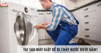 Tại sao máy giặt dễ bị chảy nước dưới gầm?