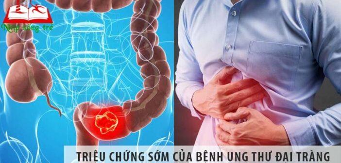 Những triệu chứng sớm của bệnh ung thư đại tràng là gì?