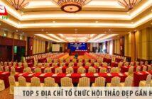 Top 5 địa chỉ tổ chức hội thảo đẹp gần Hà Nội